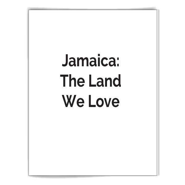 Jamaica: The Land We Love